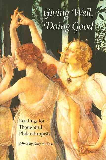 Giving Well, Doing Good By Kass, Amy A. (EDT)